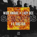"""WiDE AWAKE x LADY BEE RELEASE  """"SAVAGES"""" FEATURING DOCTOR"""